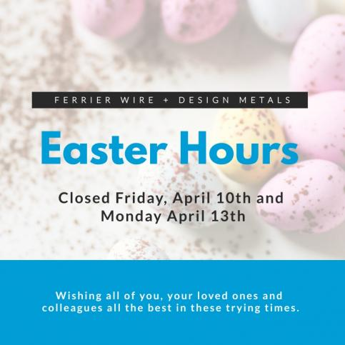 Ferrier Wire: Easter Hours Alert